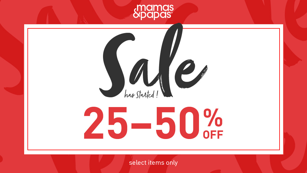 Mamas and Papas SALE is here with 25 - 50% OFF